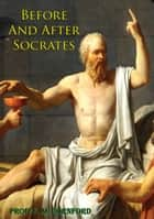 Before And After Socrates ebook by Prof. F. M. Cornford