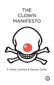 The Clown Manifesto ebook by Nalle Laanela,Stacey Sacks