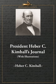 President Heber C. Kimball's Journal (With Illustrations) ebook by Heber C. Kimball