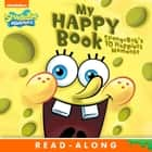 My Happy Book: SpongeBob's 10 Happiest Moments (SpongeBob SquarePants) e-bog by Nickelodeon Publishing