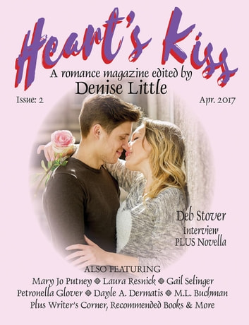 Heart's Kiss: A Romance Magazine – Issue 2 - Heart's Kiss, #2 ebook by Deb Stover,M.L. Buchman,Mary Jo Putney,Dayle A. Dermatis