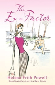 The Ex-Factor - A Novel ebook by Helena Frith-Powell
