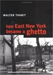 How East New York Became a Ghetto ebook by Walter Thabit,Frances Fox Piven