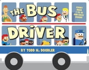 The Bus Driver ebook by Todd Harris Goldman,Todd H. Doodler