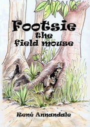 Footsie, the field mouse ebook by René Annandale