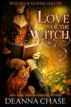 Love of the Witch ebook by Deanna Chase