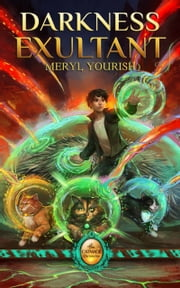 Darkness Exultant - Book Four of The Catmage Chronicles ebook by Meryl Yourish