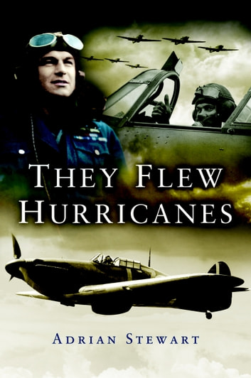 They Flew the Hurricanes ebook by Adrian Stewart
