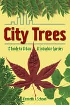 City Trees ebook by Kenneth J. Schoon