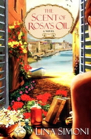 The Scent Of Rosa's Oil ebook by Lina Simoni