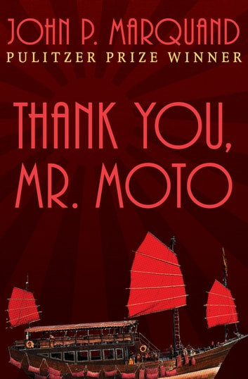 Thank You, Mr. Moto ebook by John P. Marquand