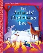 The Animals' Christmas Eve ebook by Gale Wiersum
