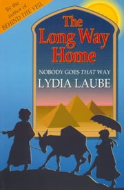 The Long Way Home - Nobody Goes That Way ebook by Lydia Laube