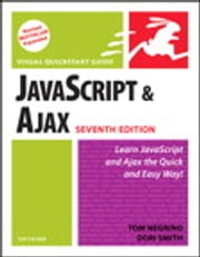 JavaScript and Ajax for the Web - Visual QuickStart Guide ebook by Tom Negrino,Dori Smith
