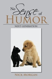 No Sense of Humor - Next Generation ebook by Nick Morgan