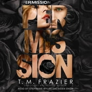 Permission audiobook by T. M. Frazier