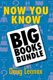 Now You Know — The Big Books Bundle - Now You Know Big Book of Answers / Now You Know Big Book of Answers 2 ebook by Doug Lennox