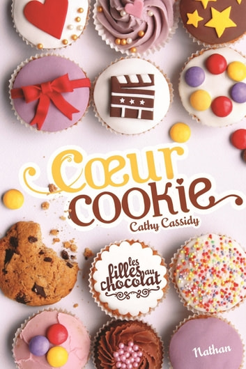Coeur Cookie - Tome 6 ebook by Cathy Cassidy
