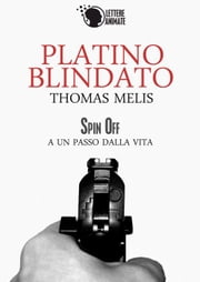 Platino Blindato (Spin Off) ebook by Thomas Melis