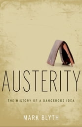 Austerity: The History of a Dangerous Idea ebook by Mark Blyth