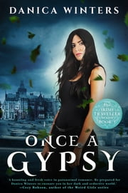 Once a Gypsy - The Irish Traveller Series – Book One ebook by Danica Winters