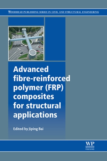 Advanced fibre reinforced polymer frp composites for structural advanced fibre reinforced polymer frp composites for structural applications ebook by fandeluxe Choice Image