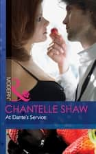 At Dante's Service (Mills & Boon Modern) eBook by Chantelle Shaw