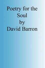 Poetry for the Soul ebook by David Barron