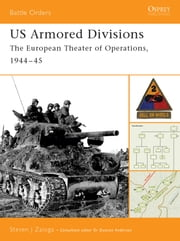 US Armored Divisions - The European Theater of Operations, 1944–45 ebook by Steven J. Zaloga