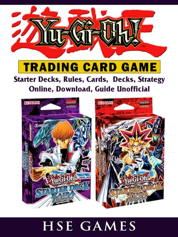 Yu Gi Oh Trading Card Game, Starter Decks, Rules, Cards, Decks, Strategy,  Online, Download, Guide Unofficial