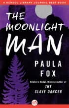 The Moonlight Man ebook by Paula Fox