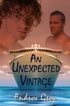 An Unexpected Vintage ebook by Andrew Grey