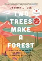 Two Trees Make a Forest - In Search of My Family's Past Among Taiwan's Mountains and Coasts ebook by Jessica J. Lee