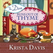 The Diva Runs Out of Thyme - A Domestic Diva Mystery audiobook by Krista Davis