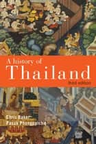 A History of Thailand ebook by Chris Baker, Pasuk Phongpaichit