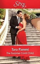 The Surprise Conti Child eBook by Tara Pammi