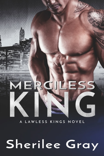 Merciless King (Lawless Kings, #5) ebook by Sherilee Gray