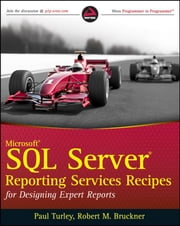 Microsoft SQL Server Reporting Services Recipes - for Designing Expert Reports ebook by Paul Turley,Robert M. Bruckner