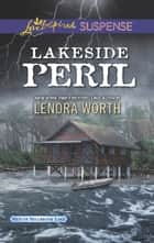 Lakeside Peril (Mills & Boon Love Inspired Suspense) (Men of Millbrook Lake, Book 4) ebook by Lenora Worth
