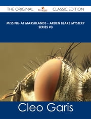 Missing at Marshlands - Arden Blake Mystery Series #3 - The Original Classic Edition ebook by Cleo Garis