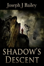 Shadow's Descent - Tides of Darkness ebook by Joseph J. Bailey