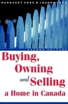 Buying, Owning and Selling a Home in Canada ebook by Margaret Kerr, JoAnn Kurtz