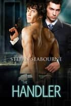 The Handler ebook by Stefan Seabourne