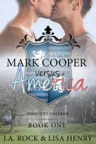 Mark Cooper versus America ebook by J.A. Rock, Lisa Henry