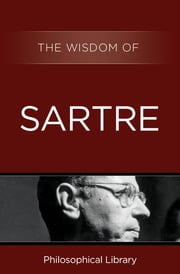 The Wisdom of Sartre ebook by Philosophical Library