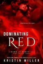 Dominating Red ebook by Kristin Miller