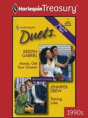 Annie, Get Your Groom & Taming Luke ebook by Kristin Gabriel,Jennifer Drew