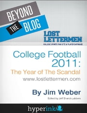 College Football 2011: The Year of the Scandal ebook by Jim  Weber