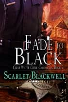 Fade to Black ebook by Scarlet Blackwell