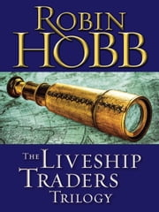 The Liveship Traders Trilogy 3-Book Bundle - Ship of Magic, Mad Ship, Ship of Destiny ebook by Robin Hobb